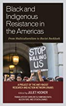 Black and Indigenous Resistance in the Americas: From Multiculturalism to Racist Backlash (English Edition)