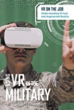 Using Vr in the Military (VR on the Job: Understanding Virtual and Augmented Reality)