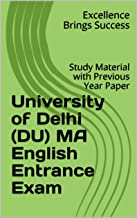 University of Delhi (DU) MA English Entrance Exam: Study Material with Previous Year Paper (Excellence Brings Success Series Book 95)