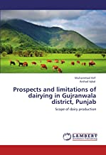Prospects and limitations of dairying in Gujranwala district, Punjab: Scope of dairy production