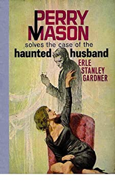The Case of the Haunted Husband (Perry Mason Series Book 18)