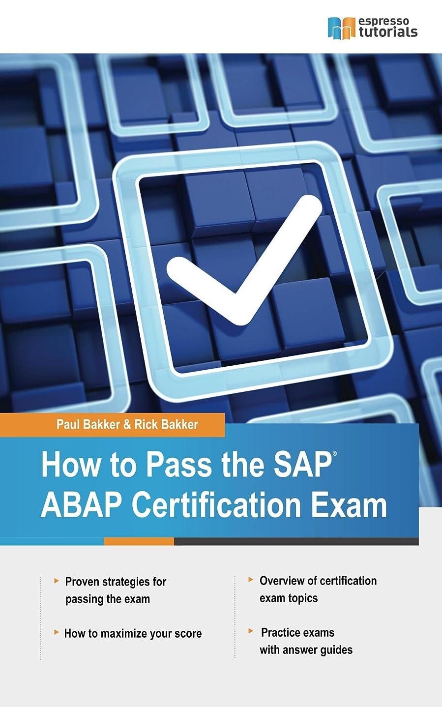西部うめきコールドHow to Pass the SAP ABAP Certification Exam (English Edition)