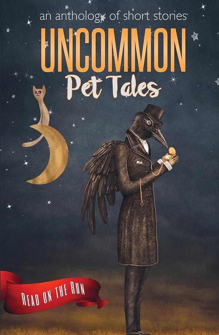 結果として架空の民主主義Uncommon Pet Tales (Read on the Run)
