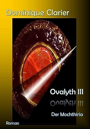 Ovalyth III - Der Mochthiria (German Edition)