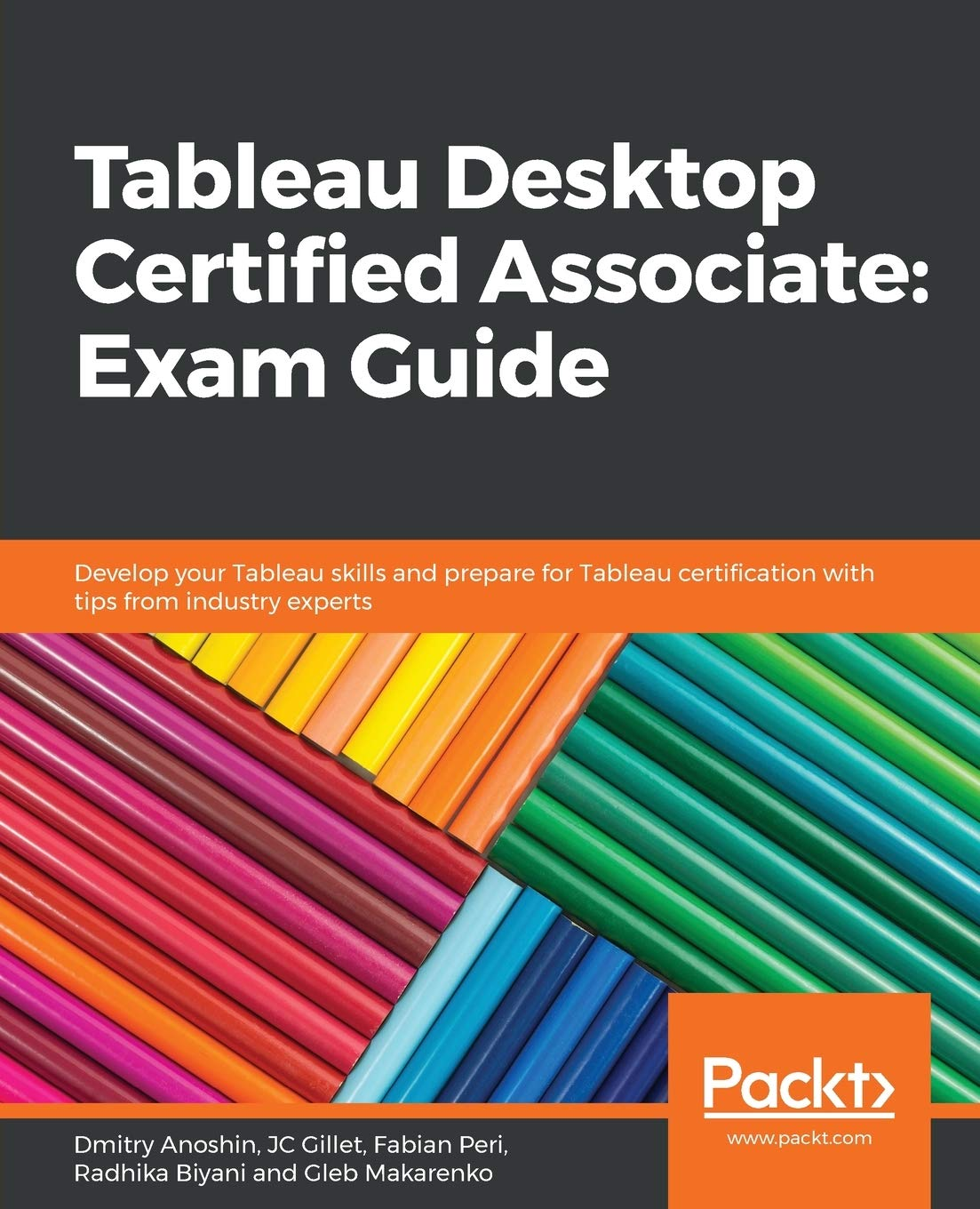 Download Tableau Desktop Certified Associate: Exam Guide: Develop your Tableau skills and prepare for Tableau certification with ti...