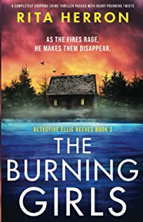 The Burning Girls: A completely gripping crime thriller packed with heart-pounding twists