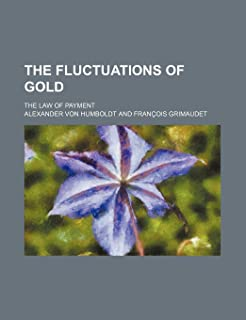 The Fluctuations of Gold; The Law of Payment