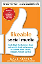 Likeable Social Media, Revised and Expanded: How to Delight Your Customers, Create an Irresistible Brand, and Be Amazing on Facebook, Twitter, LinkedIn, (English Edition)