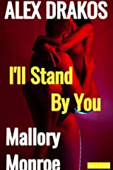 Alex Drakos: I'll Stand By You (The Alex Drakos Romantic Suspense Series Book 8) Kindle Edition