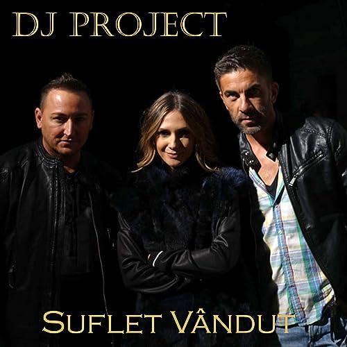 Suflet Vandut (feat  Adela) by DJ Project on Amazon Music