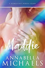 Maddie: A Hamilton's Heroes story (Hamilton's Heroes series Book 3)