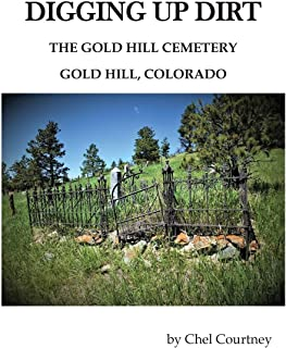 Digging Up Dirt: The Gold Hill Cemetery, Gold Hill, Colorado