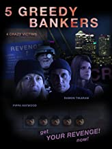 5 Greedy Bankers