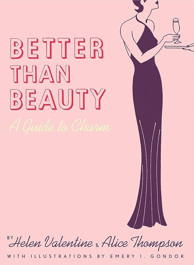 許容モロニックメールを書くBetter than Beauty: A Guide to Charm (English Edition)