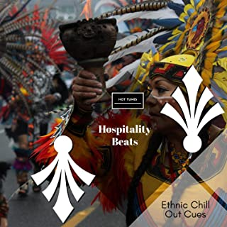 Hospitality Beats - Ethnic Chill Out Cues