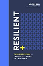 Resilient: Child Discipleship and the Fearless Future of the Church