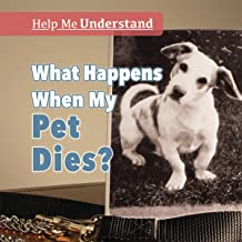 What Happens When My Pet Dies? (Help Me Understand)