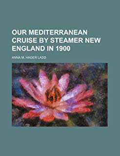 Our Mediterranean Cruise by Steamer New England in 1900