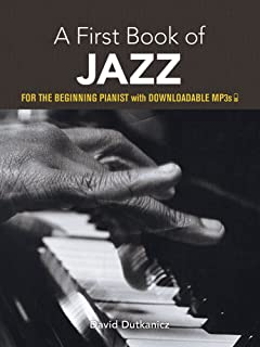 A First Book of Jazz: 21 Arrangements for the Beginning Pianist with Downloadable MP3s (Dover Music for Piano)