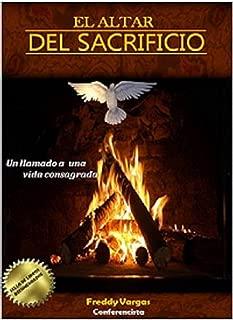 El Altar del Sacrificio: Salga de una vida cristiana común (Spanish Edition)