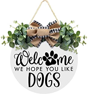 Welcome Sign for Front Door with Eucalyptus Leaves & Vibrant Bow - We Hope You Like Dogs Wooden Welcome Wreath Sign Farmhouse Door Hanger Sign Front Door Decor for Dogs Lovers Housewarming Gift