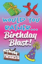 Would You Rather... Birthday Blast!: Fully-illustrated, clean, and hilarious questions to start the party!