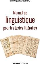 Manuel de linguistique pour les textes littéraires - 2e éd. (Lettres Sup) (French Edition)