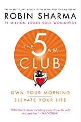The 5 AM Club: Own Your Morning. Elevate Your Life. Kindle Edition