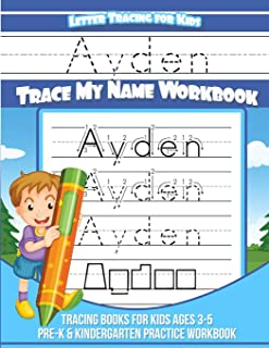 Ayden Letter Tracing for Kids Trace my Name Workbook: Tracing Books for Kids ages 3 - 5 Pre-K & Kindergarten Practice Workbook