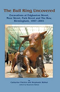 The Bull Ring Uncovered: Excavations at Edgbaston Street, Moor Street, Park Street and The Row, Birmingham City Centre, 1997-2001