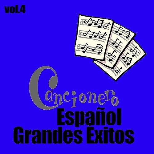 Cancionero Español - Grandes Éxitos, Vol. 4