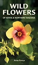 Wild Flowers of Kenya and Northern Tanzania (Struik Nature Field Guides)