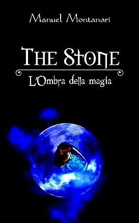 The Stone: LOmbra della Magia