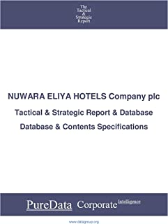 NUWARA ELIYA HOTELS Company plc: Tactical & Strategic Database Specifications - Sri-Lanka perspectives (Tactical & Strateg...