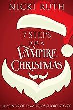7 Steps For A Vampire Christmas: A Bonds of Damurios Holiday Short Story: (Vampire Fantasy)