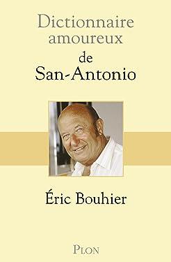 Dictionnaire amoureux de San Antonio (French Edition)