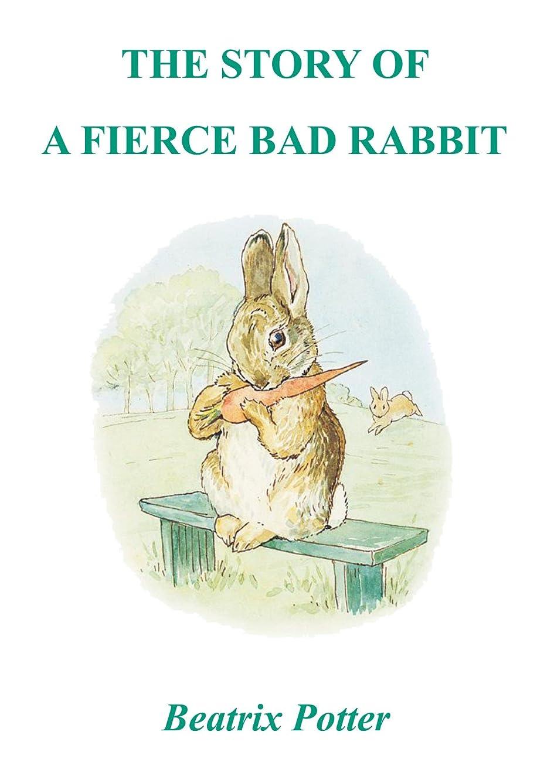 グラス罪悪感掃くThe Story of a Fierce Bad Rabbit ( Illustrated ) (English Edition)
