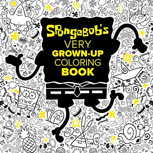 SpongeBob's Very Grown-Up Coloring Book (SpongeBob SquarePants) (Adult Coloring Book)