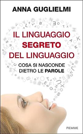 Il linguaggio segreto del linguaggio: Cosa si nasconde dietro le parole