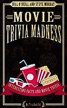Movie Trivia Madness: Interesting Facts and Movie Trivia (Best Trivia Books) (Volume 1)