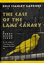The Case of the Lame Canary (Perry Mason Series Book 11)