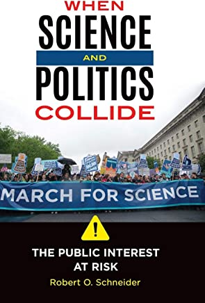 When Science and Politics Collide: The Public Interest at Risk