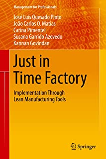 Just in Time Factory: Implementation Through Lean Manufacturing Tools (Management for Professionals)