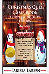 Christmas Quiz Game Book: Complete Holiday Edition (Holiday Quiz Books: Facts And Fun For Kids Of All Ages) Kindle Edition