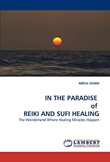 In the Paradise of Reiki and Sufi Healing