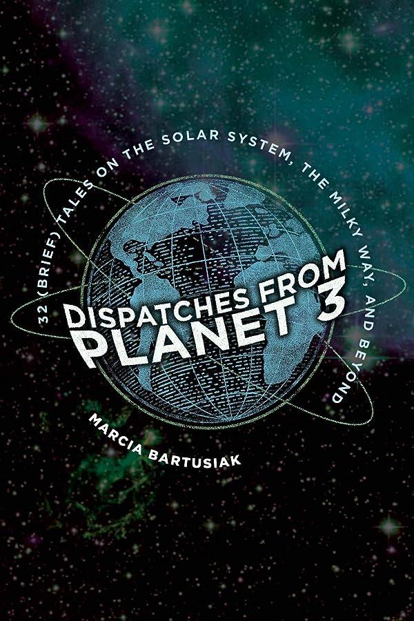 トリッキーライセンス元のDispatches from Planet 3: Thirty-Two (Brief) Tales on the Solar System, the Milky Way, and Beyond (English Edition)