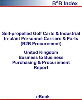Self-propelled Golf Carts & Industrial In-plant Personnel Carriers & Parts (B2B Procurement) in the United Kingdom: B2B Purchasing + Procurement Values