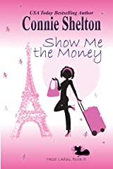 Show Me the Money (Heist Ladies Caper Mysteries Book 5) Kindle Edition