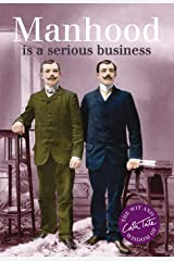 Manhood: Is a Serious Business (Wit & Wisdom of Cath Tate) ハードカバー