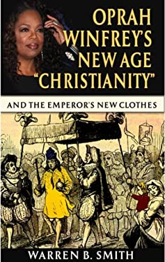 Oprah Winfrey's New Age Christianity Part 1: The Emperor's New Clothes